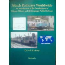 30 Inch Railways Worldwide (Scotney)
