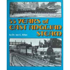 55 Years of East Anglian Steam (Allen)