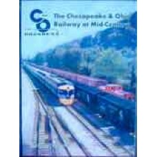 C&O For Progress. The Chesapeake & Ohio Railway at Mid-Century (Dixon)