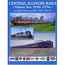 Central Illinois Rails: Volume Two: 1950's – 1970's (Ingles)