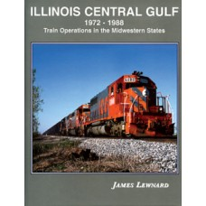 Illinois Central Gulf 1972-1978. Train Operations in the Midwestern States (Lewnard)