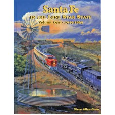 Santa Fe in the Lone Star State Volume One: 1949-1969 (Goen)