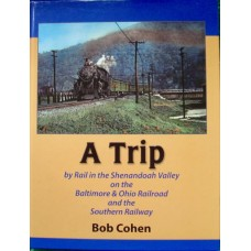 A Trip by Rail in the Shenandoah Valley on the Baltimore & Ohio Railroad and Southern Railway (Cohen)