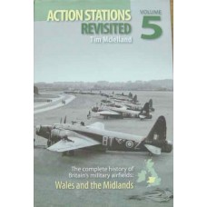 Action Stations Revisited Volume 5. The complete history of Britain's military airfields: Wales and the Midlands (Mclelland)
