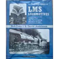 An Illustrated History of LMS Locomotives Volume 5: The Post-Grouping Standard Designs  (Essery)