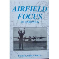 Airfield Focus 60: Hardwick (Kibble-White)