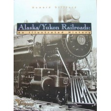 Alaska/Yukon Railroads: An Illustrated History (Clifford)