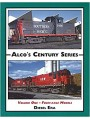 Alco's Century Series Volume One-Four-Axle Models (Diesel Era)