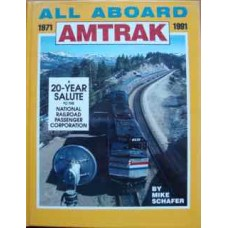 All Aboard Amtrak 1971-1991. A 20-Year Salute To The National Railroad Passenger Corporation (Schafer)