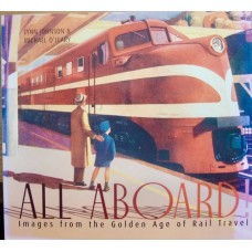 All Aboard! Images from the Golden Age of Rail Travel (Johnson)