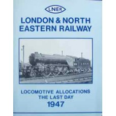 LNER Locomotive Allocations. The Last Day 1947 (Yeadon)