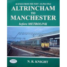 Altrincham To Manchester before Metrolink (Knight)