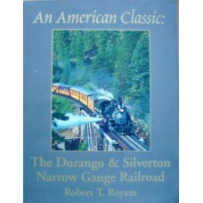 An American Classic. The Durango & Silverton Narrow Gauge Railroad (Royern)
