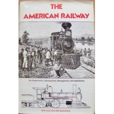 The American Railway. Its Construction, Development, Management and Appliances (Clarke)