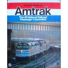 Amtrak. The US National Railroad Passenger Corporation. (Bradley)