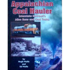 Appalachian Coal Hauler. Interstate Railroad's Mine Runs and Coal Trains (Wolfe)