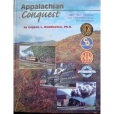 Appalachian Conquest. C&O, N&W, Virginian and Clinchfield Cross The Mountains (Huddleston)