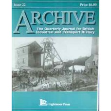 Archive: The Quarterly Journal for British Industrial and Transport History Issue 22