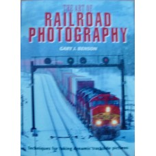 The Art of Railroad Photography (Benson)
