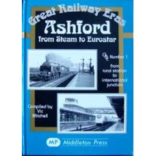 Ashford from Steam to Eurostar (Mitchell)