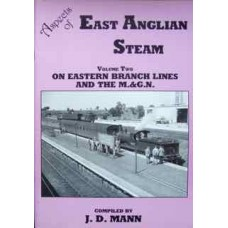 Aspects of East Anglian Steam Volume 2 On Eastern Branch Lines And The M&GN (Mann)