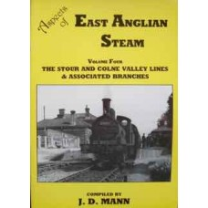 Aspects of East Anglian Steam Volume 4 The Stour And Colne Valley Lines & Associated Branches (Mann)