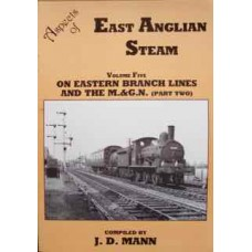 Aspects of East Anglian Steam Volume 5. On Eastern Branch Lines And The M&GN Part Two (Mann)