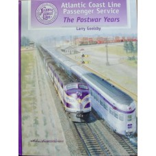 Atlantic Coast Line Passenger Service. The Postwar Years (Goolsby)