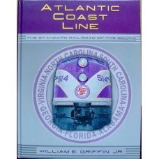 Atlantic Coast Line. The Standard Railroad of the South (Griffin)