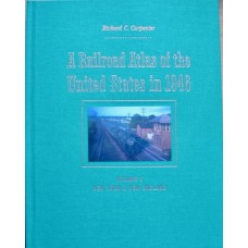 A Railroad Atlas of the United States in 1946 Volume 2 New York & New England (Carpenter)