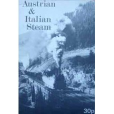 Austrian & Italian Steam. An Enthusiast's Guide To Steam Operations In Austria And Italy in 1972 (Wheeler)