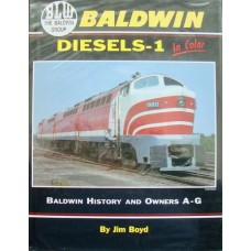Baldwin Diesels 1 In Color. Baldwin History And Owners A-G (Boyd)