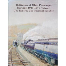 Baltimore & Ohio Passenger Service, 1945-1971-Volume 1. The Route of The National Limited (Stegmaier)