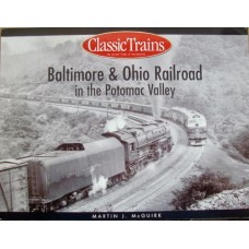 Baltimore & Ohio Railroad in the Potomac Valley (McGuirk)