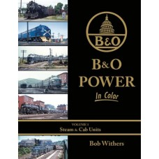 B&O Power In Color Volume 1: Steam & Cab Units (Withers)