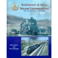 Baltimore & Ohio Steam Locomotives. The Last 30 Years 1928-1958 (Jehrio)