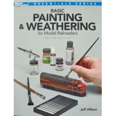 Basic Painting & Weathering for Model Railroaders (Wilson) 2nd edition