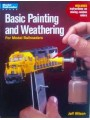 Basic Painting and Weathering For Model Railroaders (Wilson)