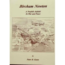 Bircham Newton: A Norfolk Airfield In War and Peace (Gunn)