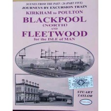 Blackpool (North) And Fleetwood for the Isle of Man (Taylor) SFTP 26 Part 5