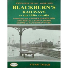 Blackburn's Railways In The 1950s and 60s (Taylor) SFTP 46