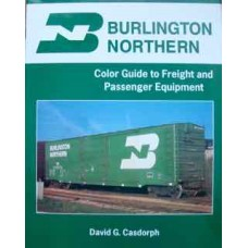 Burlington Northern Color Guide to Freight and Passenger Equipment (Casdorph)