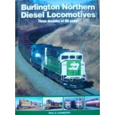 Burlington Northern Diesel Locomotives. Three Decades of BN Power (Schneider)