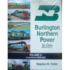 Burlington Northern Power in Color Vol. 2 #3000 - 6255 (Timko)