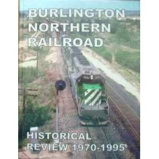 Burlington Northern Railroad Historical Review 1970-1995 (Del Grosso)