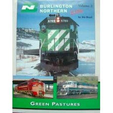 Burlington Northern In Color Volume 3: Green Pastures (Boyd)