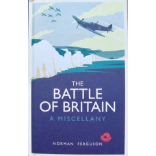 The Battle of Britain. A Miscellany (Ferguson)