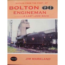 Bolton Engineman.......A Last Look Back (Markland) SFTP 47