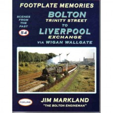 Footplate Memories. Bolton Trinity Street To Liverpool Exchange SFTP 54 (Markland)