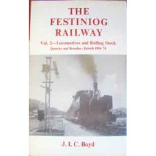 The Festiniog Railway Vol.2 Locomotives and Rolling Stock: Quarries and Branches: Rebirth 1954-74 (Boyd)